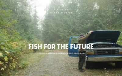 Fish For The Future: Tofino Salmon Enhancement Society